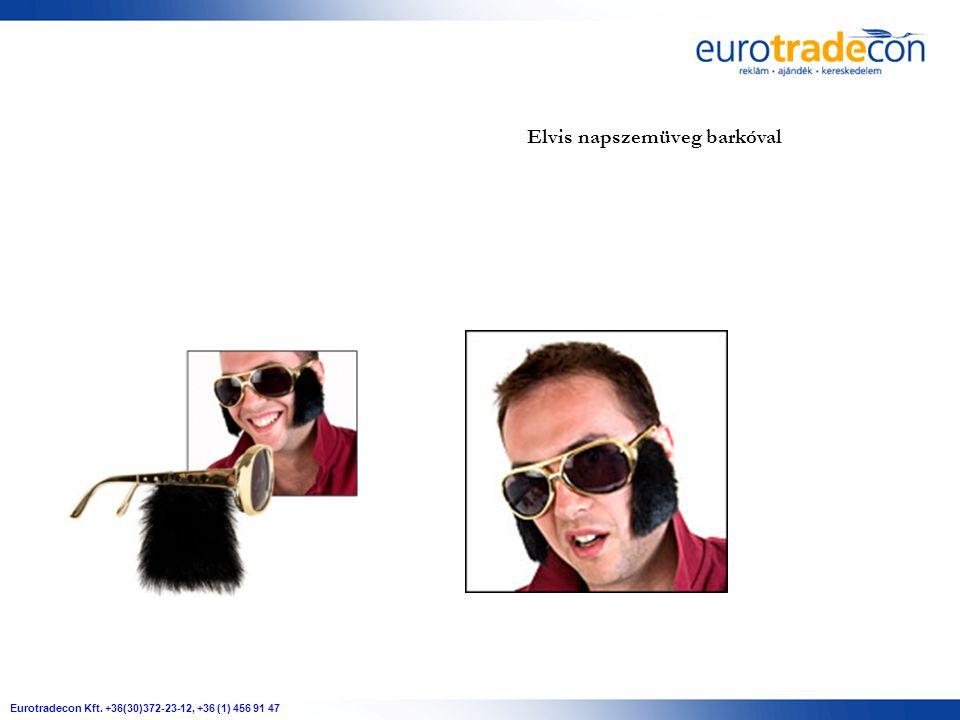 Eurotradecon Kft. +36(30)372-23-12, +36 (1) 456 91 47 Elvis napszemüveg barkóval
