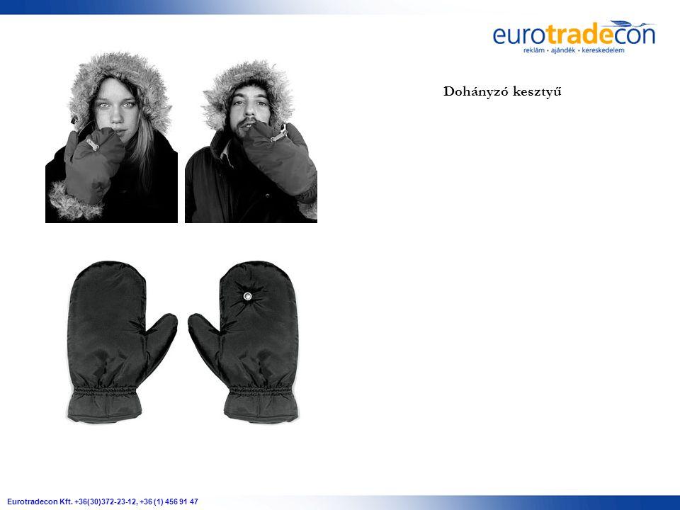 Eurotradecon Kft. +36(30)372-23-12, +36 (1) 456 91 47 Dohányzó kesztyű