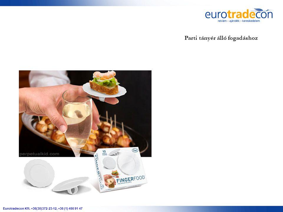 Eurotradecon Kft. +36(30)372-23-12, +36 (1) 456 91 47 Parti tányér álló fogadáshoz