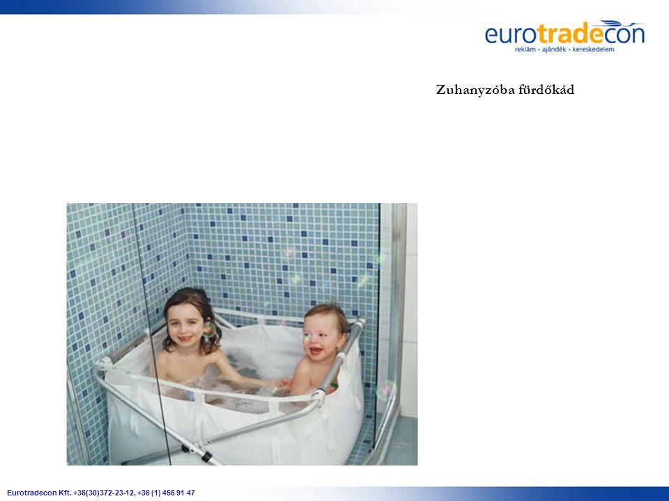 Eurotradecon Kft. +36(30)372-23-12, +36 (1) 456 91 47 Zuhanyzóba fürdőkád