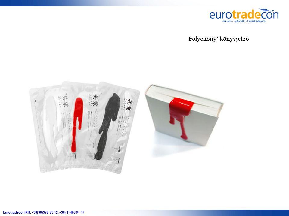Eurotradecon Kft. +36(30)372-23-12, +36 (1) 456 91 47 Folyékony' könyvjelző