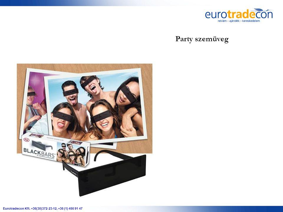 Eurotradecon Kft. +36(30)372-23-12, +36 (1) 456 91 47 Party szemüveg