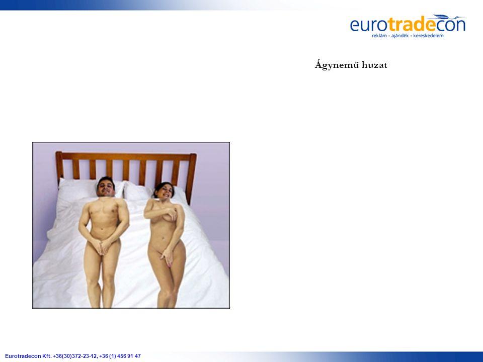 Eurotradecon Kft. +36(30)372-23-12, +36 (1) 456 91 47 Ágynemű huzat
