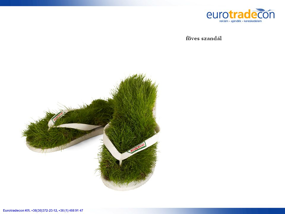 Eurotradecon Kft. +36(30)372-23-12, +36 (1) 456 91 47 füves szandál