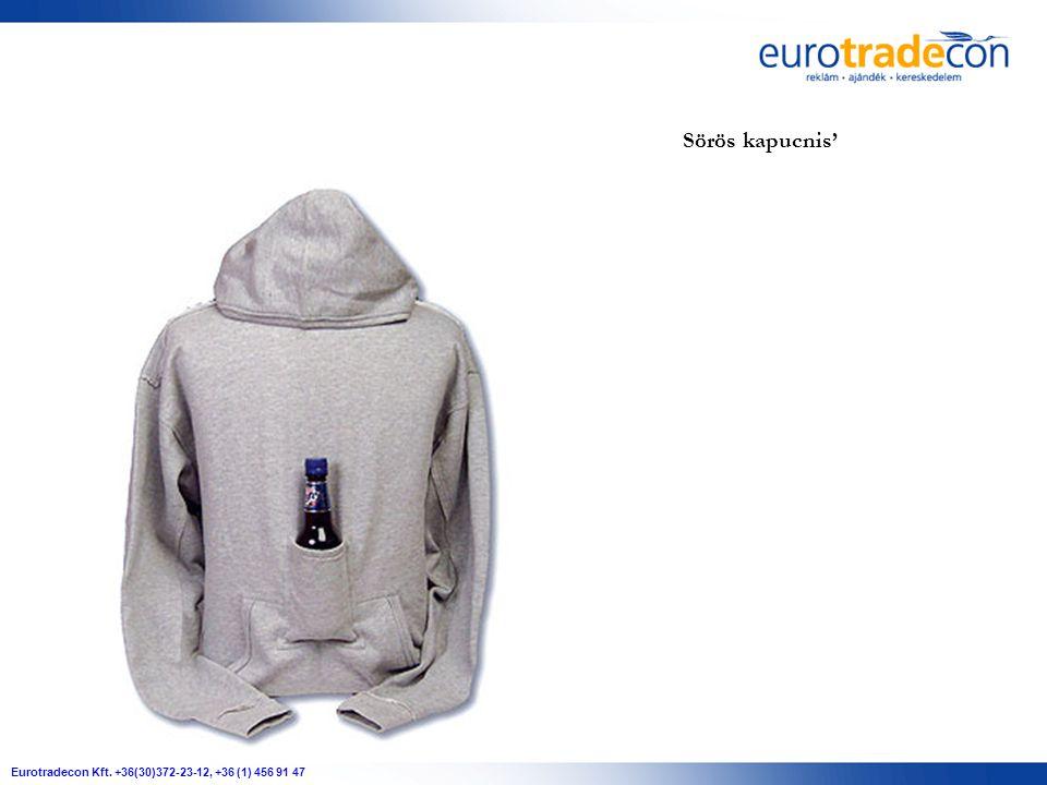 Eurotradecon Kft. +36(30)372-23-12, +36 (1) 456 91 47 Sörös kapucnis'