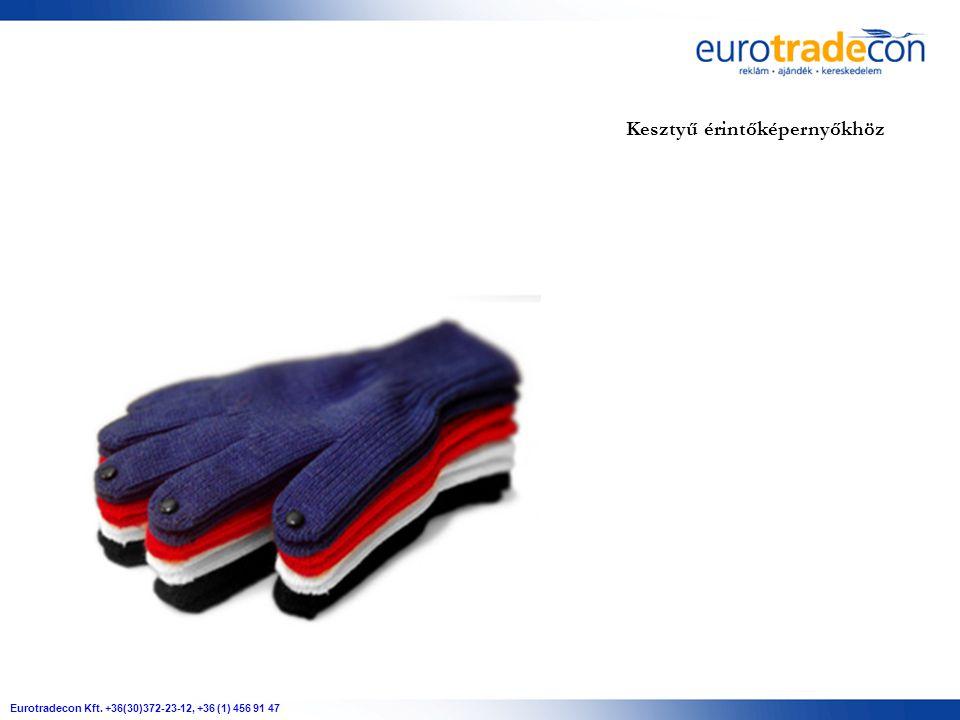 Eurotradecon Kft. +36(30)372-23-12, +36 (1) 456 91 47 Kesztyű érintőképernyőkhöz