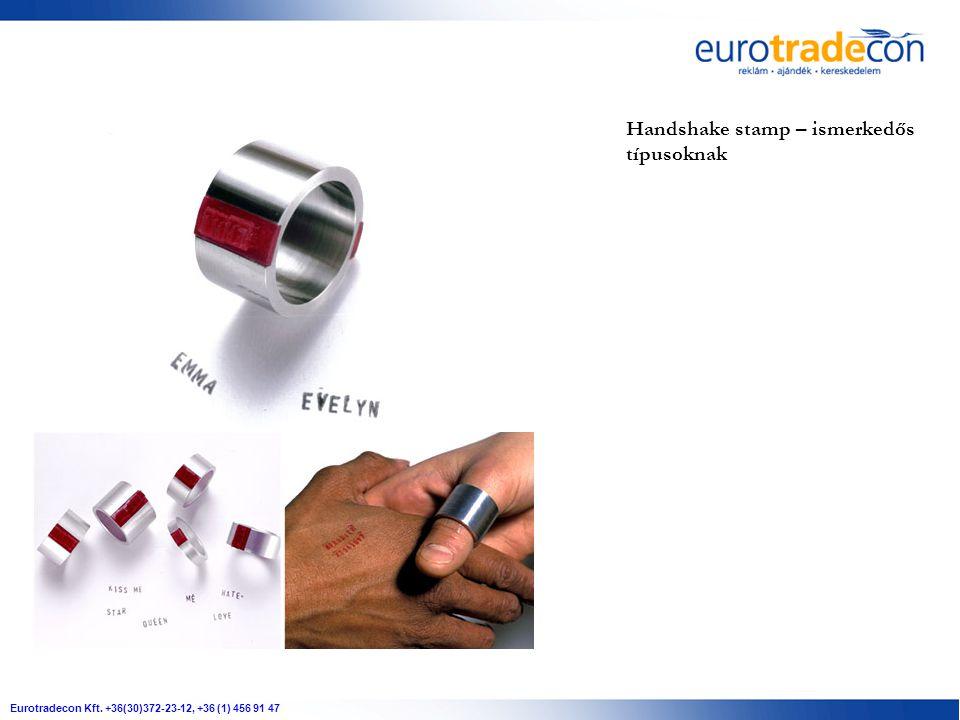 Eurotradecon Kft. +36(30)372-23-12, +36 (1) 456 91 47 Handshake stamp – ismerkedős típusoknak