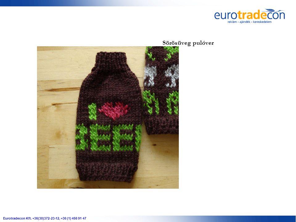 Eurotradecon Kft. +36(30)372-23-12, +36 (1) 456 91 47 Sörösüveg pulóver