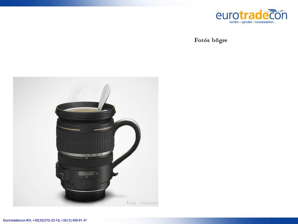 Eurotradecon Kft. +36(30)372-23-12, +36 (1) 456 91 47 Fotós bögre