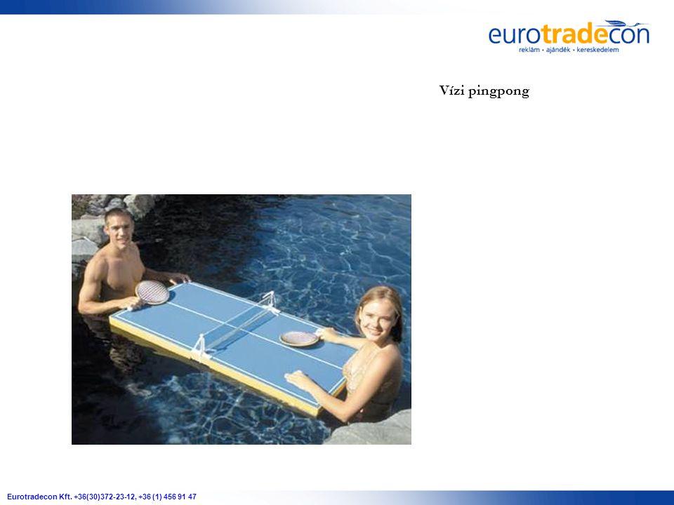 Eurotradecon Kft. +36(30)372-23-12, +36 (1) 456 91 47 Vízi pingpong