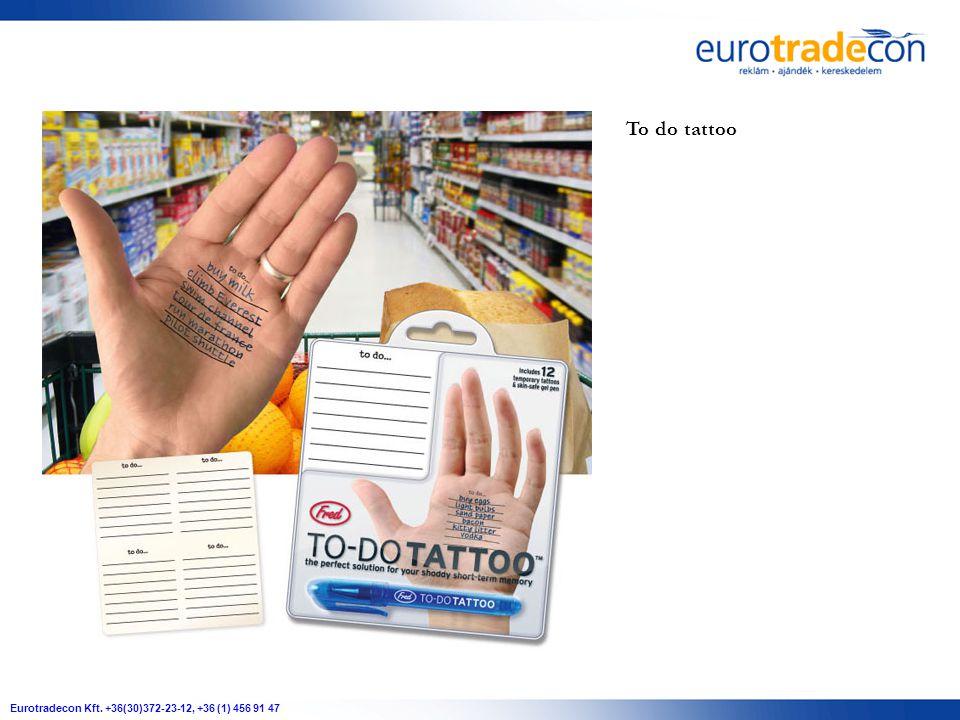 Eurotradecon Kft. +36(30)372-23-12, +36 (1) 456 91 47 To do tattoo
