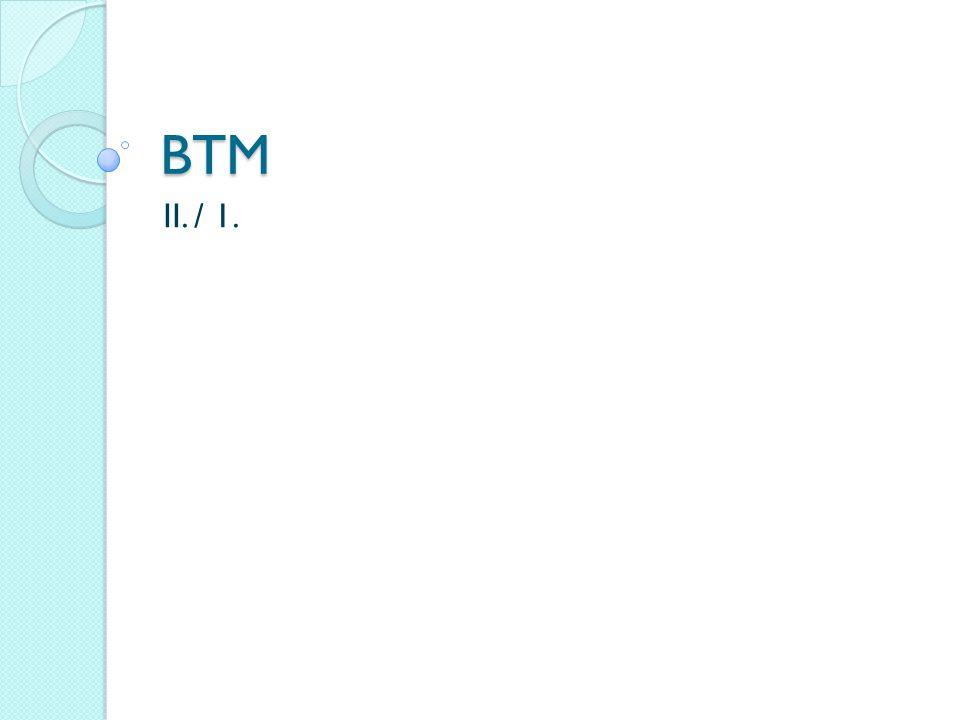 BTM II. / 1.