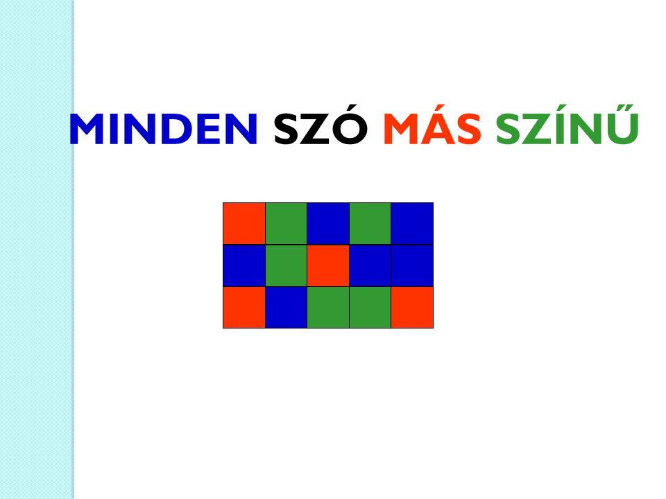 MINDEN SZÓ MÁS SZÍNŰ