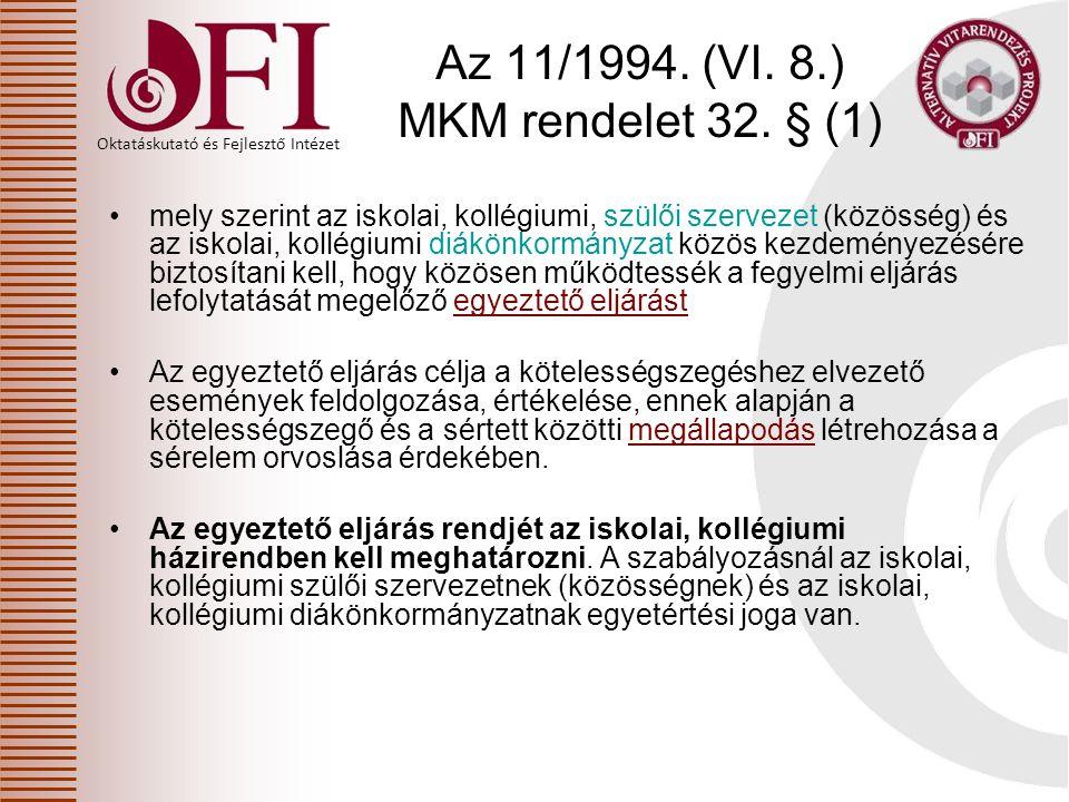 Oktatáskutató és Fejlesztő Intézet Az 11/1994. (VI. 8.) MKM rendelet 32. § (1) mely szerint az iskolai, kollégiumi, szülői szervezet (közösség) és az