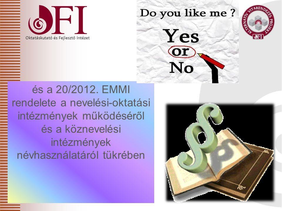 Oktatáskutató és Fejlesztő Intézet és a 20/2012. EMMI rendelete a nevelési-oktatási intézmények működéséről és a köznevelési intézmények névhasználatá