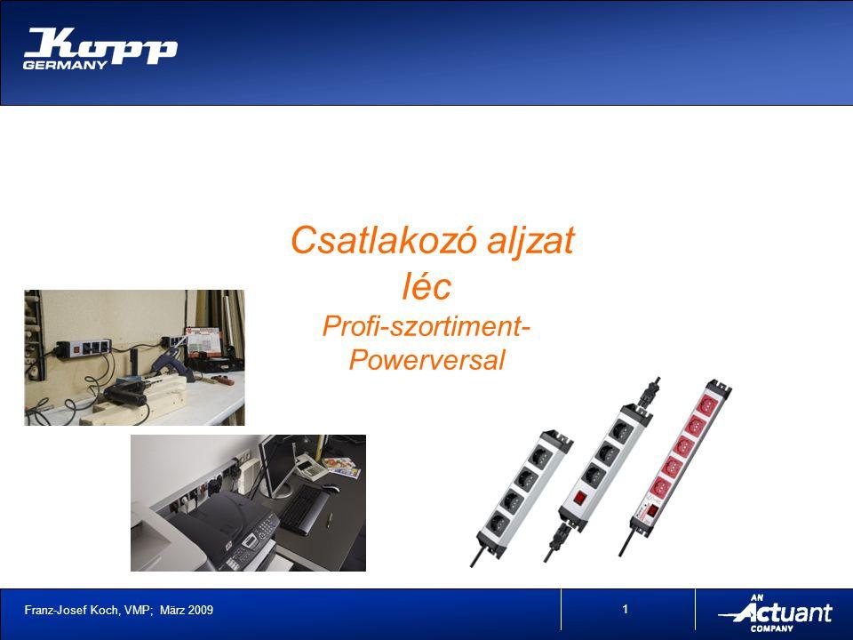 Franz-Josef Koch, VMP; März 2009 1 Csatlakozó aljzat léc Profi-szortiment- Powerversal