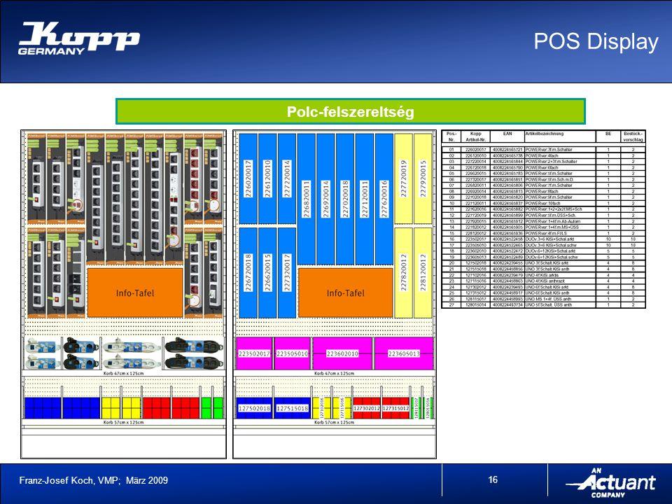 Franz-Josef Koch, VMP; März 2009 16 POS Display Polc-felszereltség