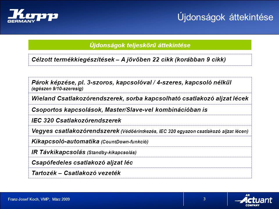 Franz-Josef Koch, VMP; März 2009 3 Újdonságok áttekintése Párok képzése, pl.