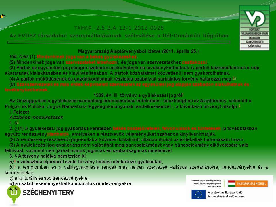 TÁMOP -2.5.3.A-13/1-2013-0025 Az EVDSZ társadalmi szerepvállalásának szélesítése a Dél-Dunántúli Régióban 4 Magyarország Alaptörvényéből idétve (2011.