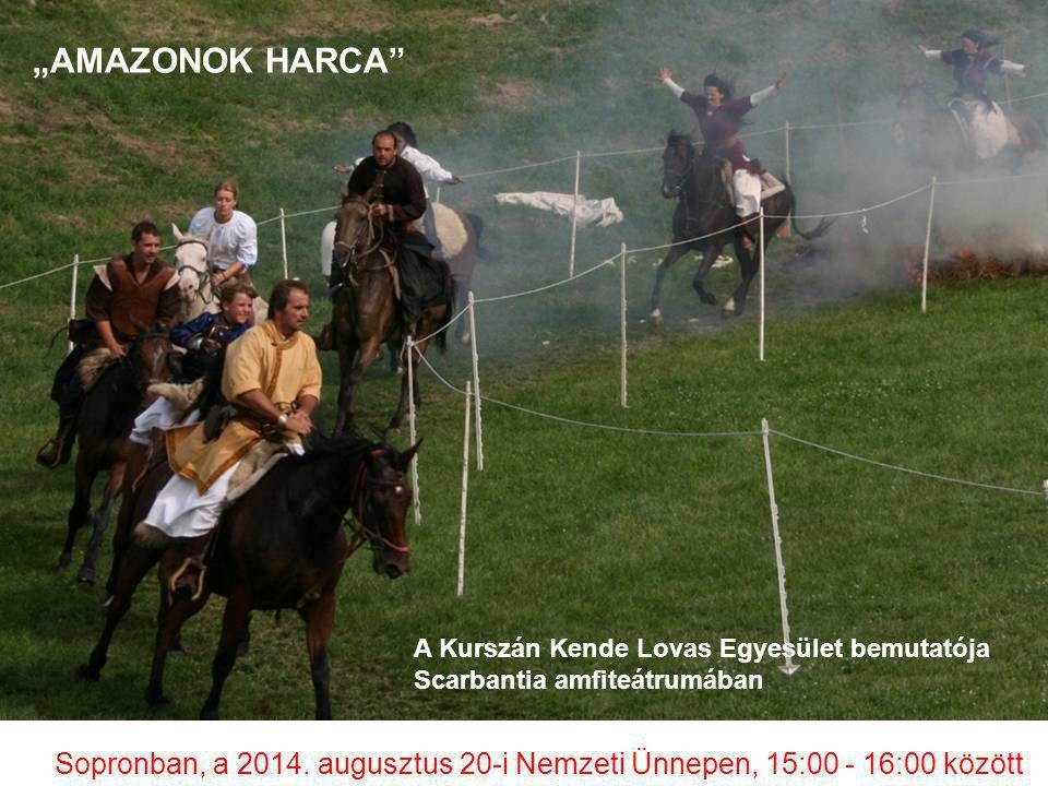 A Kurszán Kende Lovas Egyesület bemutatója Scarbantia amfiteátrumában Sopronban, a 2014.