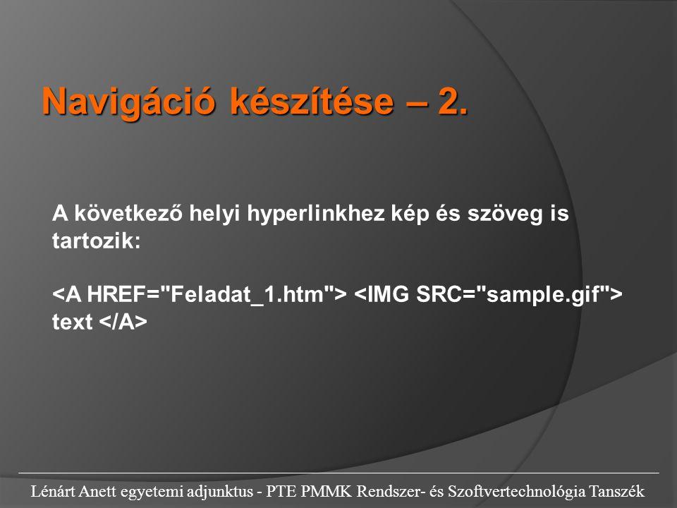 Lénárt Anett egyetemi adjunktus - PTE PMMK Rendszer- és Szoftvertechnológia Tanszék A következő helyi hyperlinkhez kép és szöveg is tartozik: text Nav