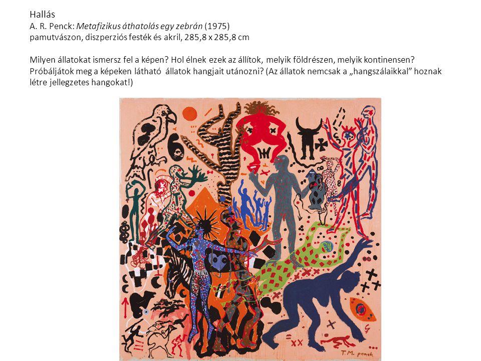 Hallás A. R. Penck: Metafizikus áthatolás egy zebrán (1975) pamutvászon, diszperziós festék és akril, 285,8 x 285,8 cm Milyen állatokat ismersz fel a