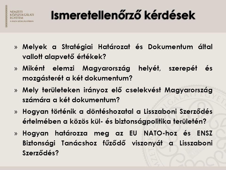 » Melyek a Stratégiai Határozat és Dokumentum által vallott alapvető értékek? » Miként elemzi Magyarország helyét, szerepét és mozgásterét a két dokum