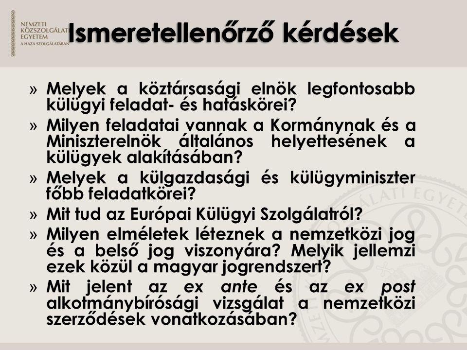 » Melyek a köztársasági elnök legfontosabb külügyi feladat- és hatáskörei? » Milyen feladatai vannak a Kormánynak és a Miniszterelnök általános helyet