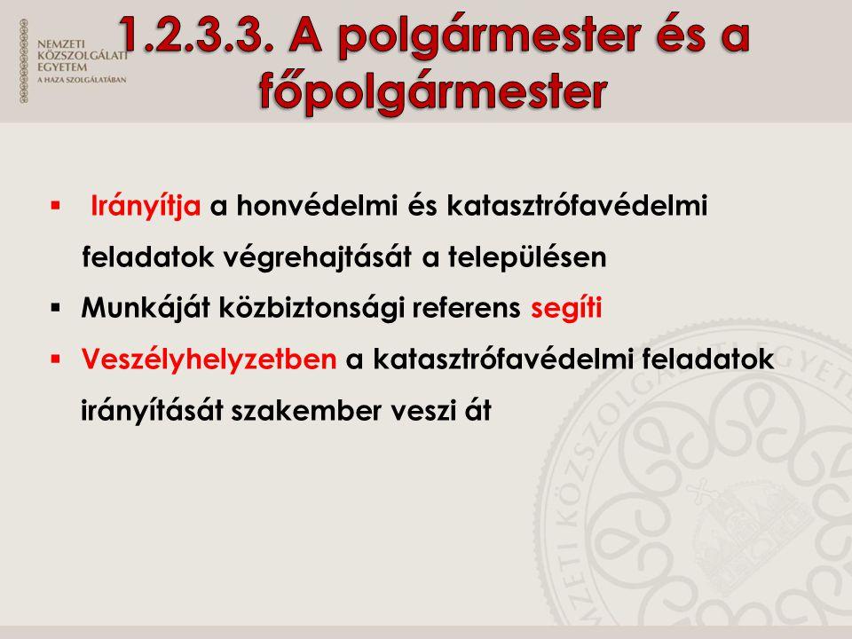  Védelmi igazgatási szervek  Magyar Honvédség  Rendvédelmi (kiemelten a katasztrófavédelmi) szervek  Kijelölt gazdasági és egyéb szervek