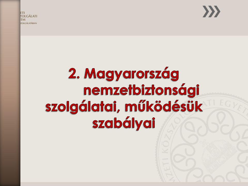 A fejezet az alábbi ismereteket mutatja be: A nemzetbiztonsági szolgálatok szervezete és jogállása feladatai irányítása és vezetése állománya működési alapelvei Ellenőrzése A nemzetbiztonsági szolgálatok által alkalmazható intézkedések, adatkezelésük A titkos információgyűjtés A nemzetbiztonsági védelem és ellenőrzés szabályai