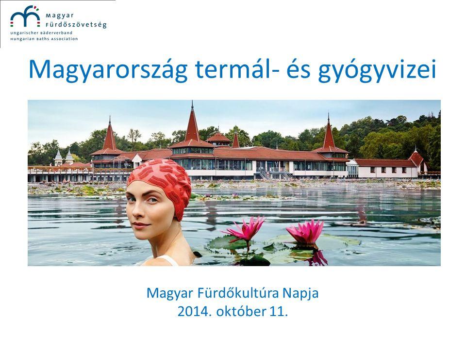 Magyarország termál- és gyógyvizei Magyar Fürdőkultúra Napja 2014. október 11.