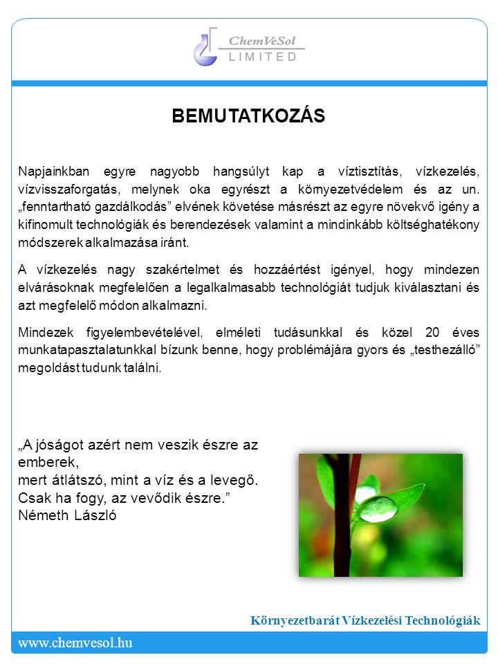 Környezetbarát Vízkezelési Technológiák www.chemvesol.hukkkk.elte.hu www.kortekft.hu IPARI VÍZVISSZAFORGATÁS FERRÁT-TECHNOLÓGIÁVAL KÍSÉRLETI KEZELÉS EREDMÉNYEI KOIPO4Vez.képpHNH4 Biológiáról elfolyó 120 mg/l15 mg/l4000 µS/cm8,210 mg/l Kezelt víz< 1 mg/l< 0,1 mg/l< 10 µS/cm7,5< 0,1 mg/l