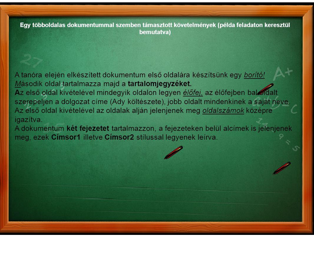 Egy többoldalas dokumentummal szemben támasztott követelmények (példa feladaton keresztül bemutatva) A tanóra elején elkészített dokumentum első oldal
