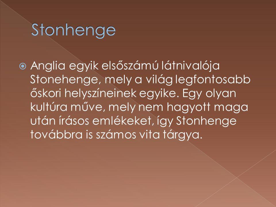  Anglia egyik elsőszámú látnivalója Stonehenge, mely a világ legfontosabb őskori helyszíneinek egyike.