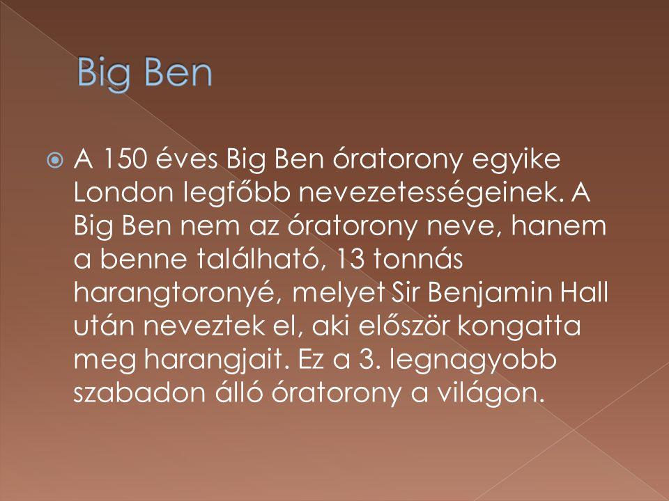 A 150 éves Big Ben óratorony egyike London legfőbb nevezetességeinek.