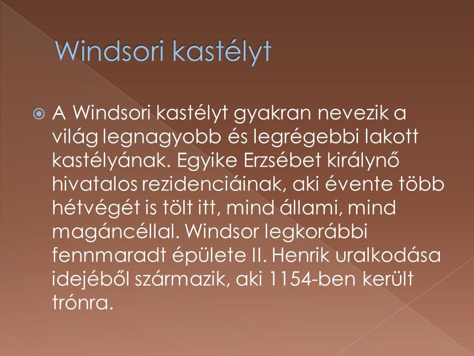  A Windsori kastélyt gyakran nevezik a világ legnagyobb és legrégebbi lakott kastélyának.