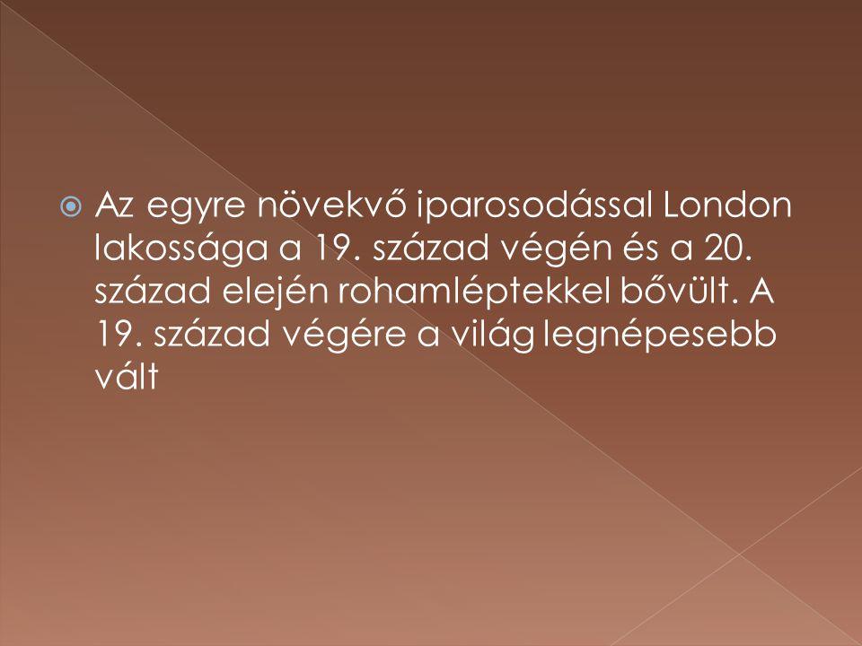  Az egyre növekvő iparosodással London lakossága a 19.