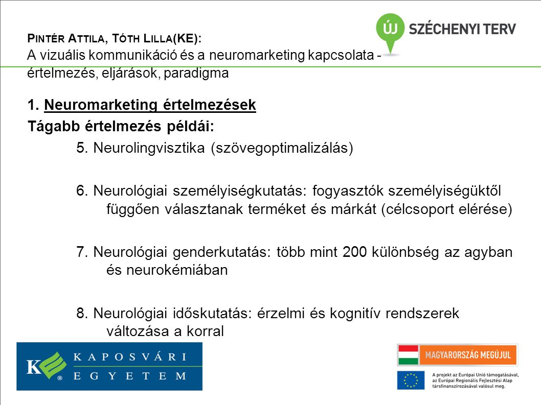 P INTÉR A TTILA, T ÓTH L ILLA (KE): A vizuális kommunikáció és a neuromarketing kapcsolata - értelmezés, eljárások, paradigma 1.