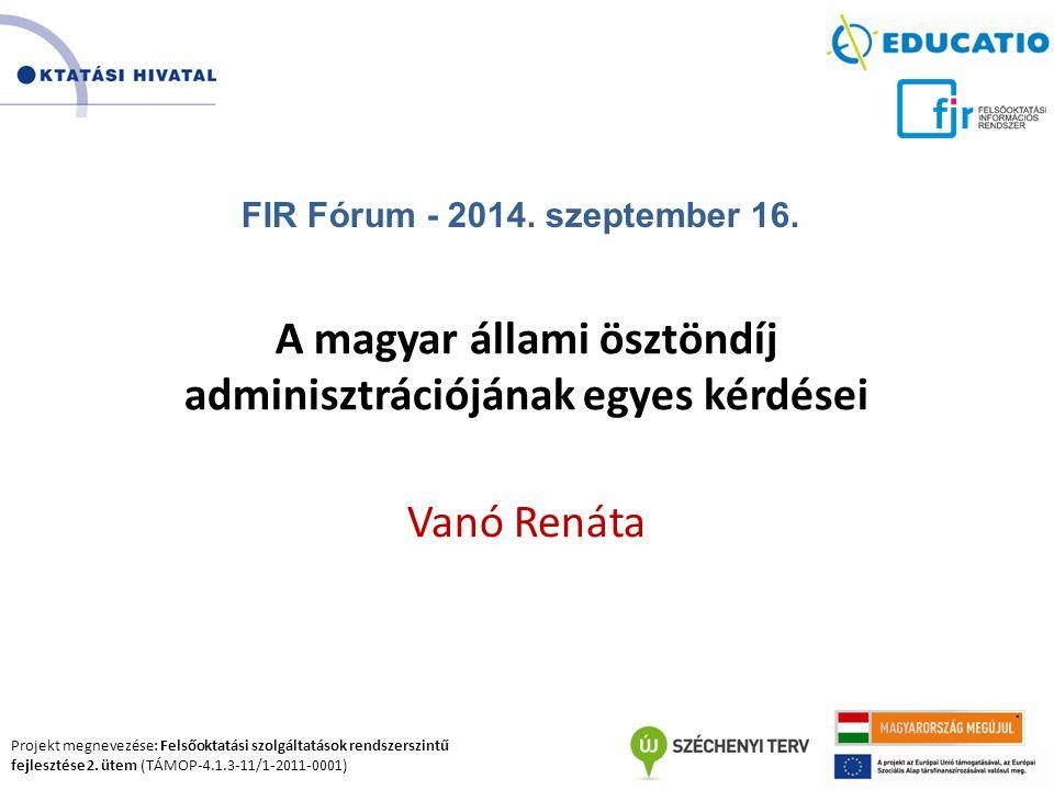 Projekt megnevezése: Felsőoktatási szolgáltatások rendszerszintű fejlesztése 2. ütem (TÁMOP-4.1.3-11/1-2011-0001). A magyar állami ösztöndíj adminiszt