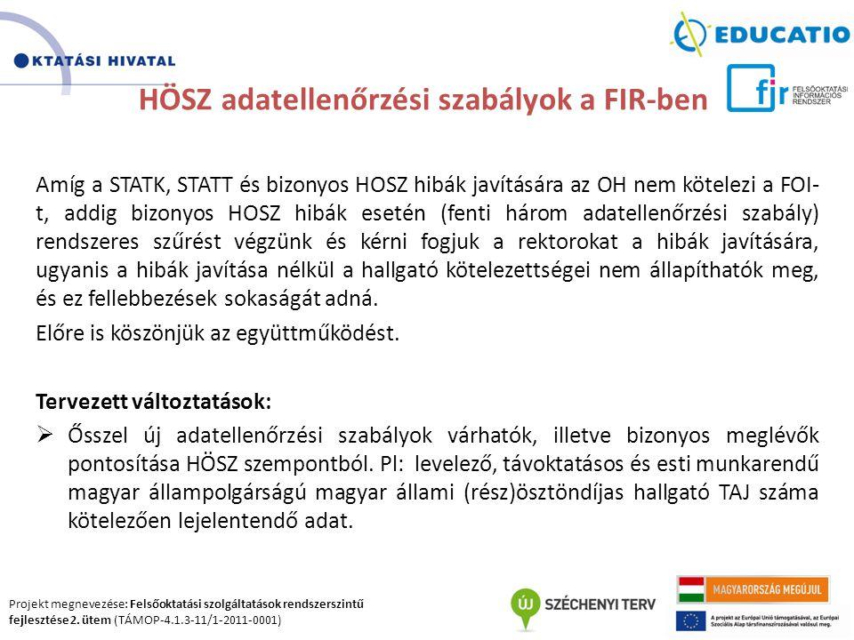 Projekt megnevezése: Felsőoktatási szolgáltatások rendszerszintű fejlesztése 2. ütem (TÁMOP-4.1.3-11/1-2011-0001) HÖSZ adatellenőrzési szabályok a FIR