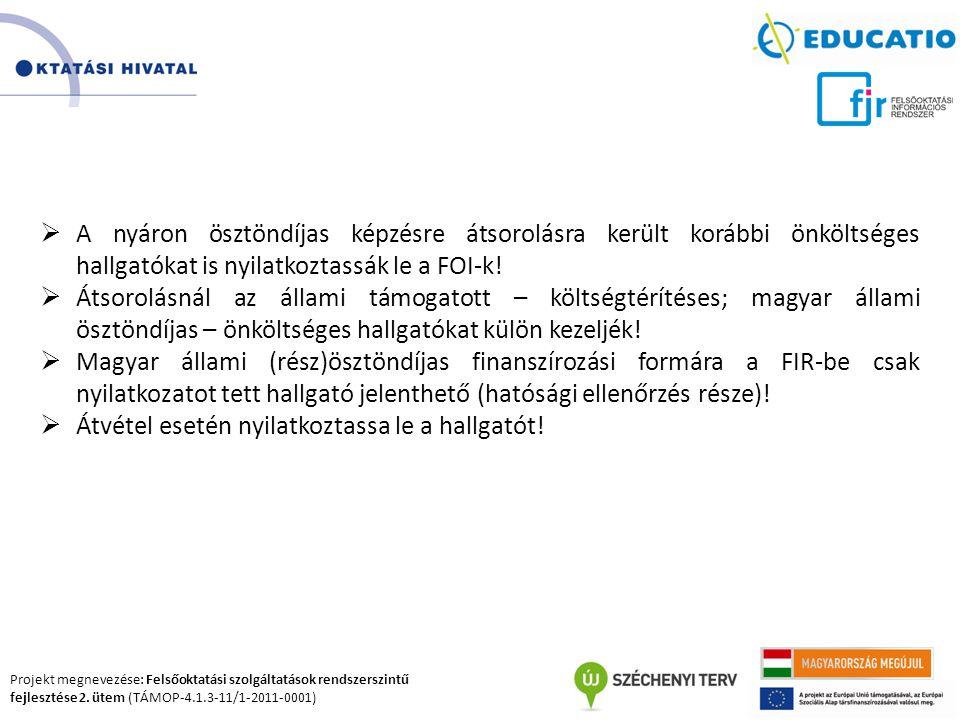 Projekt megnevezése: Felsőoktatási szolgáltatások rendszerszintű fejlesztése 2. ütem (TÁMOP-4.1.3-11/1-2011-0001)  A nyáron ösztöndíjas képzésre átso