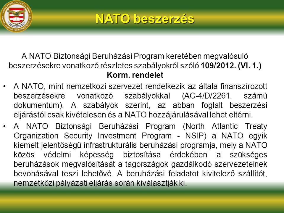NATO beszerzés A NATO Biztonsági Beruházási Program keretében megvalósuló beszerzésekre vonatkozó részletes szabályokról szóló 109/2012. (VI. 1.) Korm