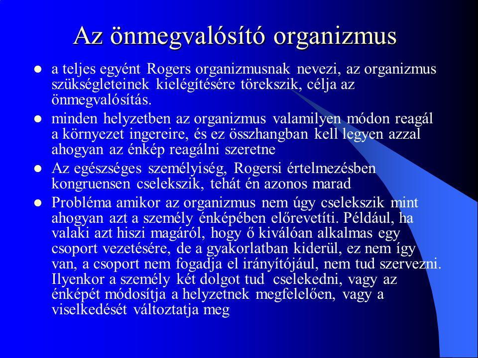 Az önmegvalósító organizmus a teljes egyént Rogers organizmusnak nevezi, az organizmus szükségleteinek kielégítésére törekszik, célja az önmegvalósítá