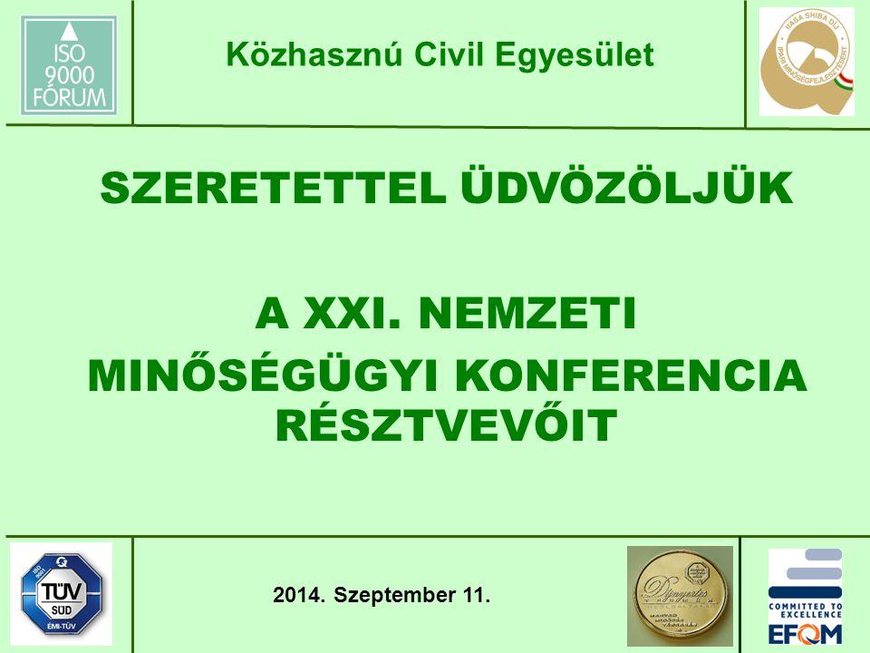 """FILOZÓFIÁNK: """"A MINŐSÉG SZOLGÁLATÁBAN MINŐSÉGGEL SZOLGÁLTATNI JÖVŐKÉPÜNK """"A FÓRUM Magyarország legismertebb és legelfogadottabb minőségügyi társadalmi szervezete 2013-2015."""