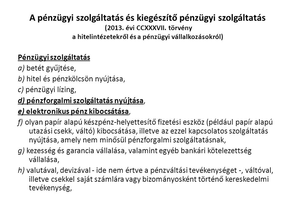 A pénzügyi szolgáltatás és kiegészítő pénzügyi szolgáltatás (2013. évi CCXXXVII. törvény a hitelintézetekről és a pénzügyi vállalkozásokról) Pénzügyi