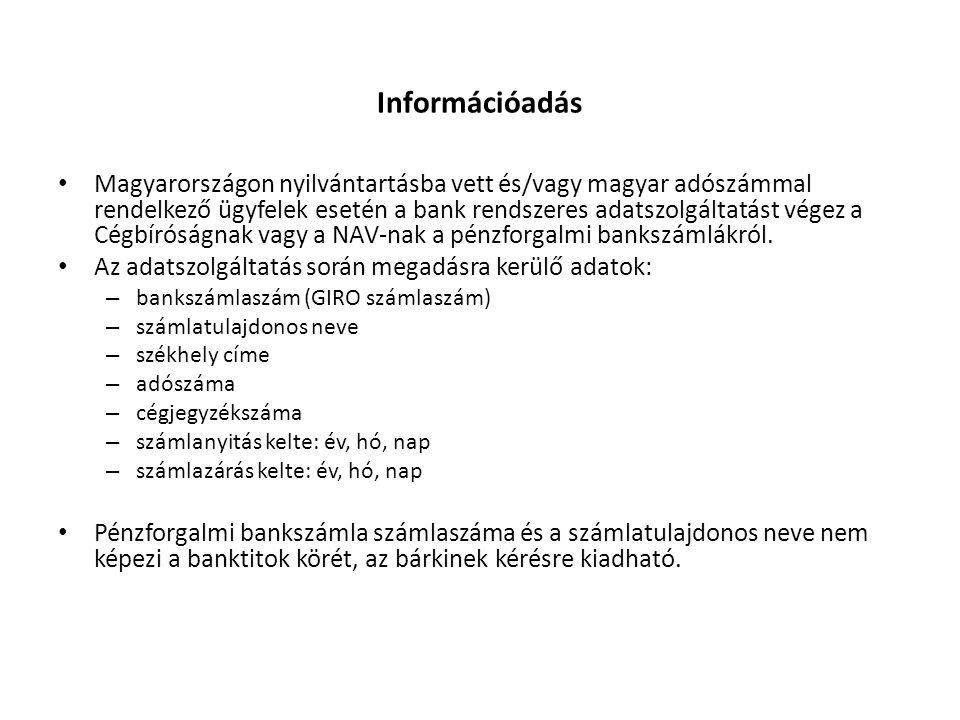 Információadás Magyarországon nyilvántartásba vett és/vagy magyar adószámmal rendelkező ügyfelek esetén a bank rendszeres adatszolgáltatást végez a Cé
