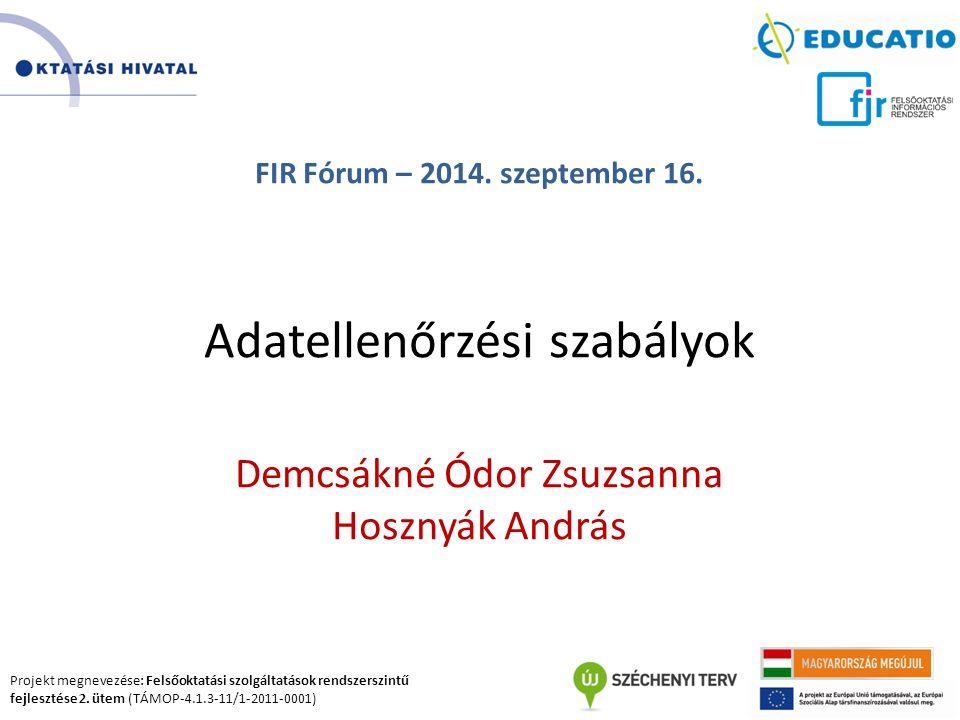 Projekt megnevezése: Felsőoktatási szolgáltatások rendszerszintű fejlesztése 2. ütem (TÁMOP-4.1.3-11/1-2011-0001) FIR Fórum – 2014. szeptember 16. Ada