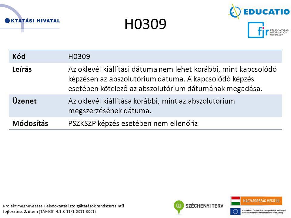 Projekt megnevezése: Felsőoktatási szolgáltatások rendszerszintű fejlesztése 2. ütem (TÁMOP-4.1.3-11/1-2011-0001) H0309 KódH0309 LeírásAz oklevél kiál