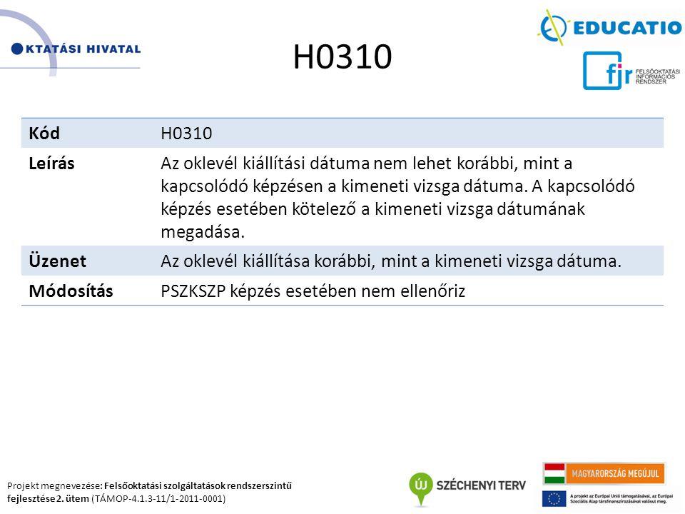 Projekt megnevezése: Felsőoktatási szolgáltatások rendszerszintű fejlesztése 2. ütem (TÁMOP-4.1.3-11/1-2011-0001) H0310 KódH0310 LeírásAz oklevél kiál