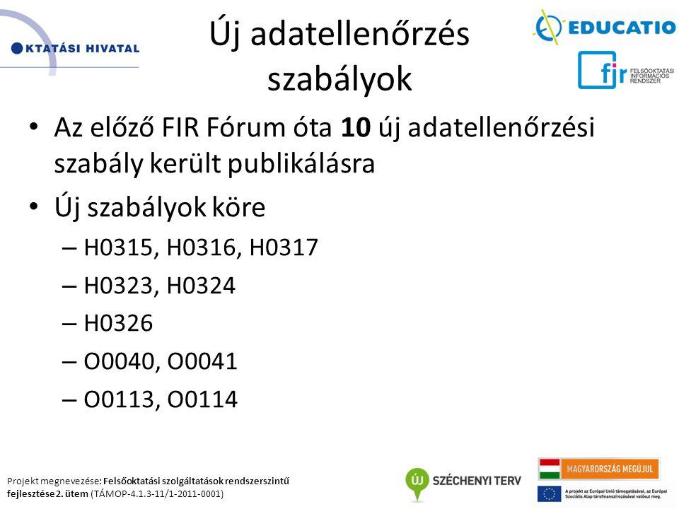 Projekt megnevezése: Felsőoktatási szolgáltatások rendszerszintű fejlesztése 2. ütem (TÁMOP-4.1.3-11/1-2011-0001) Új adatellenőrzés szabályok Az előző
